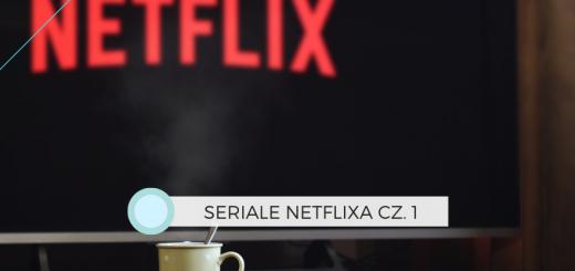 Co warto obejrzeć na Netflixie?